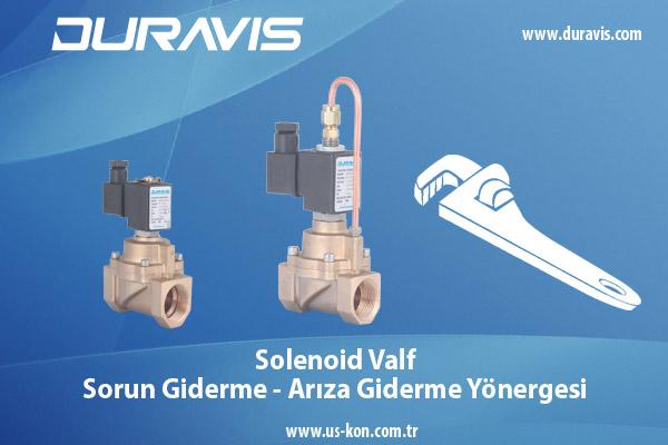 DURAVIS Solenoid Valf Sorun Giderme-Arıza Giderme Yönergesi / Valve Troubleshooting Guide