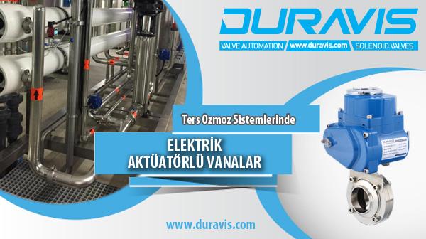 Ters Ozmoz Sistemlerinde DURAVIS Elektrik Aktüatörlü Vanalar ve Dijital Basınç Transmitterları