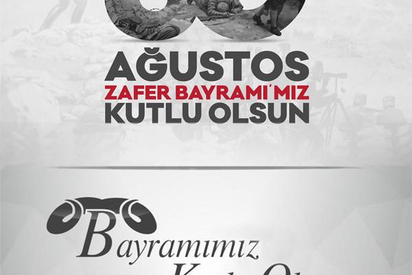 30 Ağustos Zafer Bayramı ve Kurban Bayramımız Kutlu Olsun…