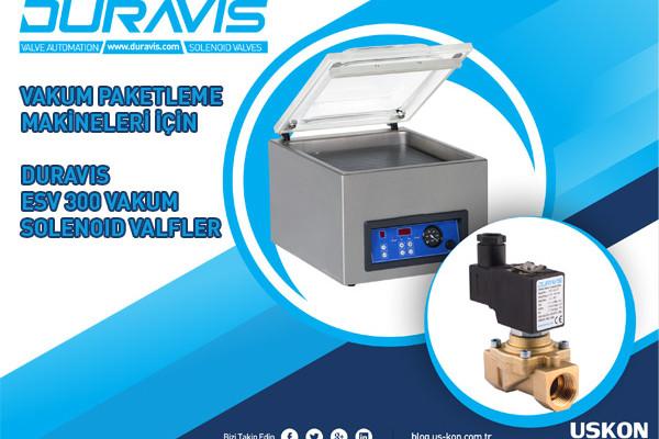 Vakum Paketleme Makinelerinde; DURAVIS ESV300 Vakum Solenoid Valfler