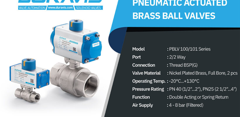 DURAVIS PBLV 100/101 Series Pneumatic Actuated Brass Ball Valves