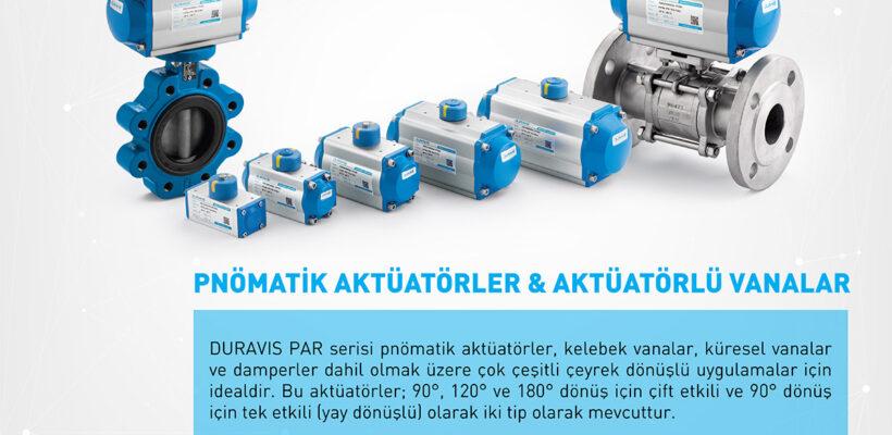 DURAVIS Pnömatik Aktüatörler & Pnömatik Aktüatörlü Vanalar
